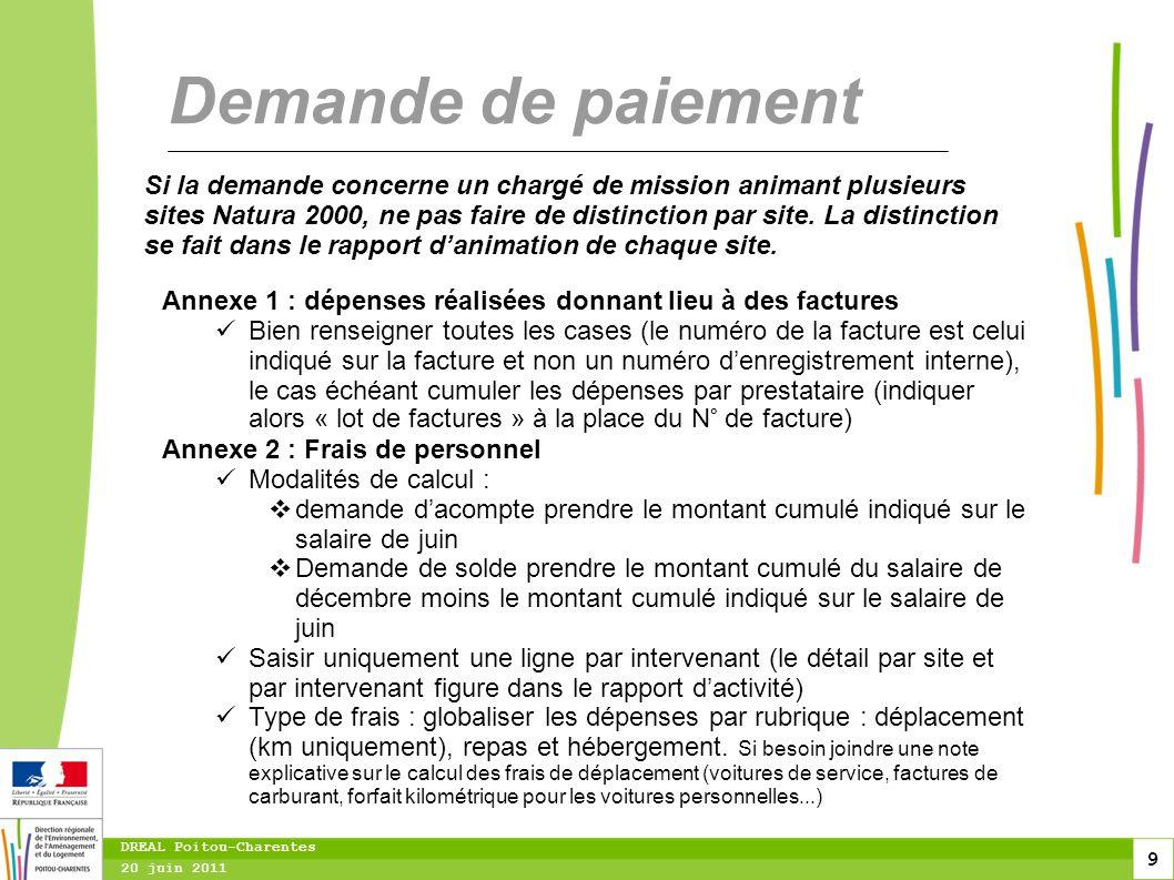 9 20 juin 2011 DREAL Poitou-Charentes Demande de paiement Annexe 1 : dépenses réalisées donnant lieu à des factures Bien renseigner toutes les cases (