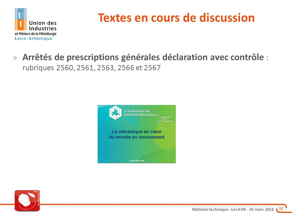 Matinée technique– Les ICPE - 20 mars 2014 10 Textes en cours de discussion > Arrêtés de prescriptions générales déclaration avec contrôle : rubriques