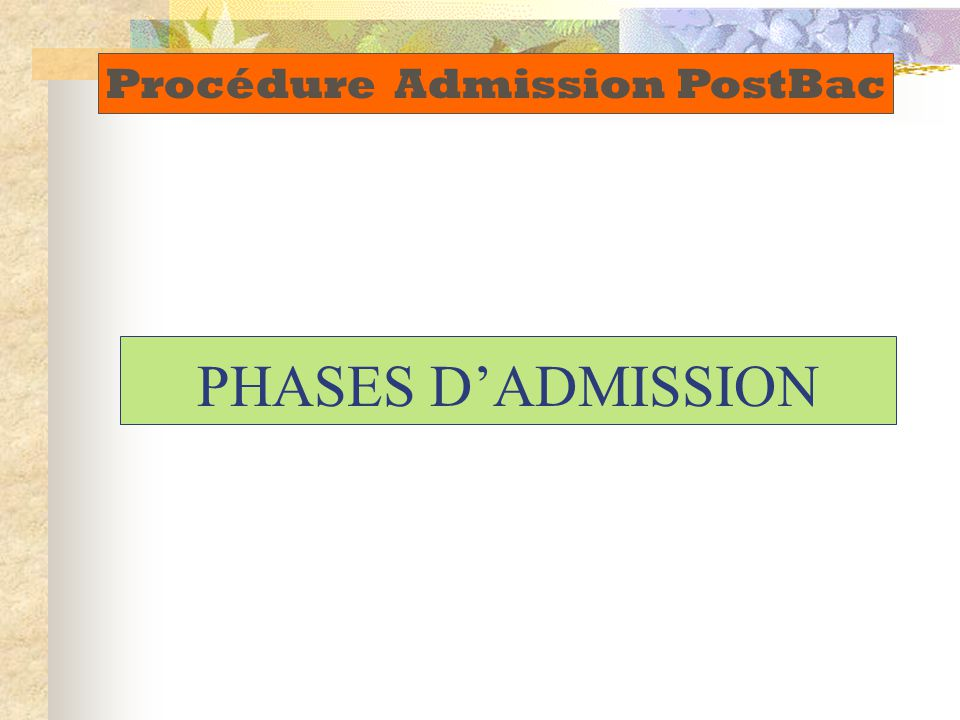 PHASES D'ADMISSION Procédure Admission PostBac