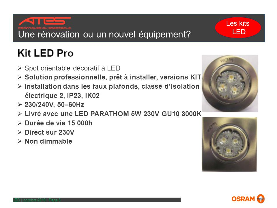 LED | octobre 2010| Page 8 Une rénovation ou un nouvel équipement.