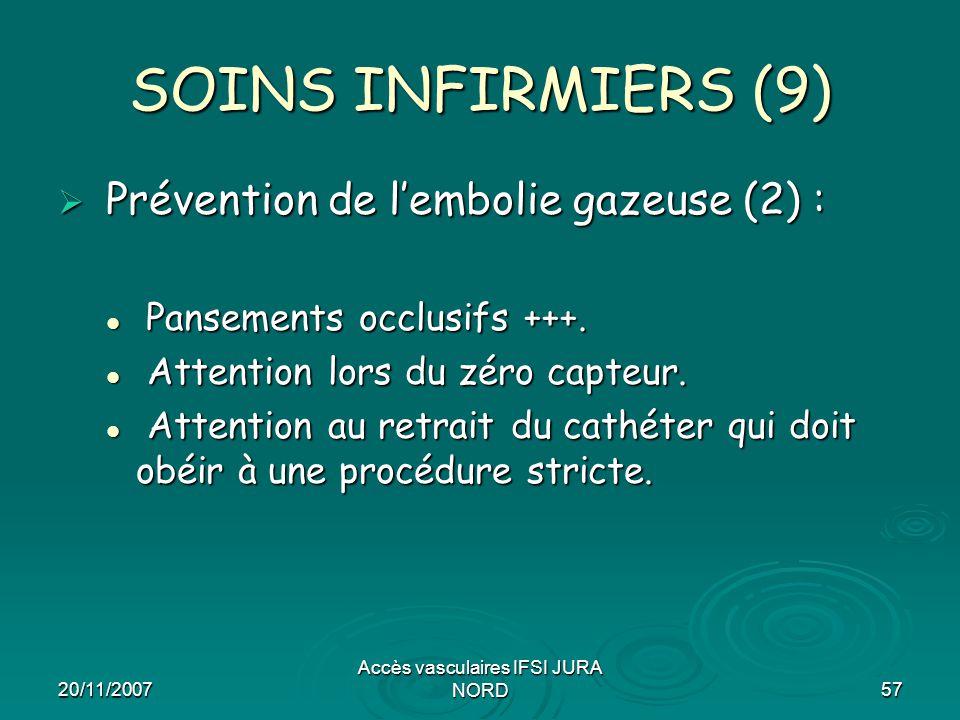 20/11/2007 Accès vasculaires IFSI JURA NORD57 SOINS INFIRMIERS (9)  Prévention de l'embolie gazeuse (2) : Pansements occlusifs +++. Pansements occlus