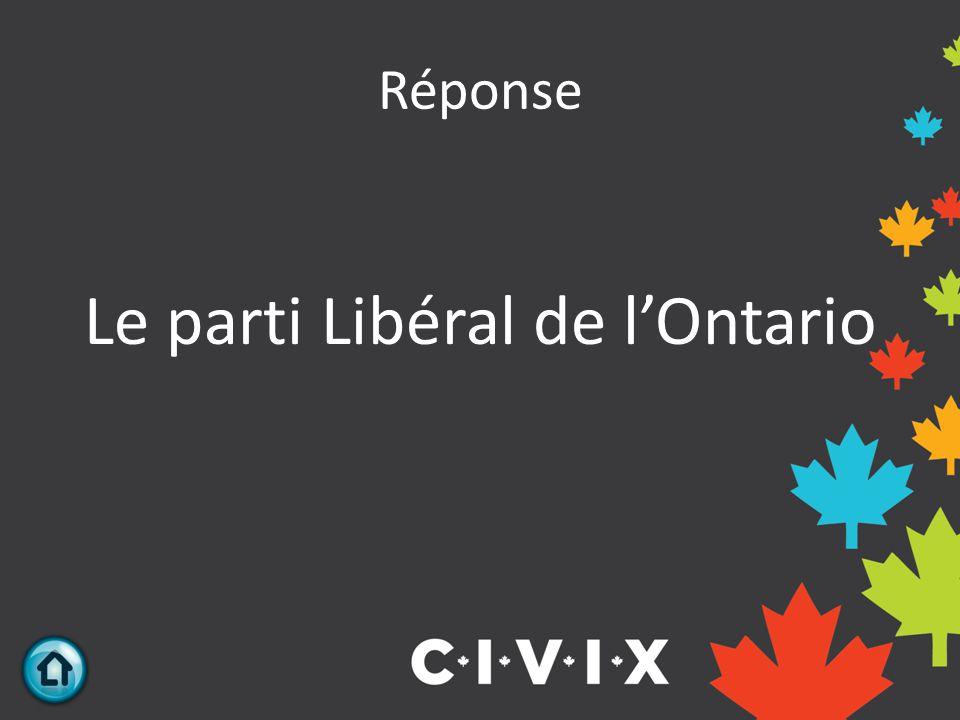Réponse Le parti Libéral de l'Ontario