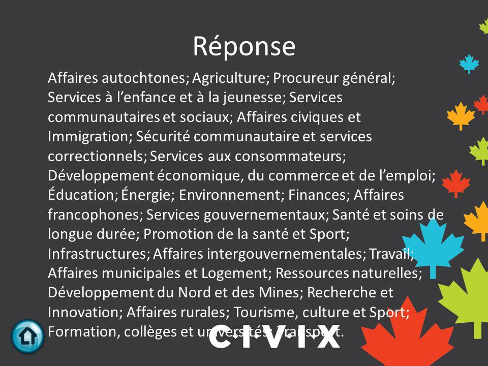 Réponse Affaires autochtones; Agriculture; Procureur général; Services à l'enfance et à la jeunesse; Services communautaires et sociaux; Affaires civi