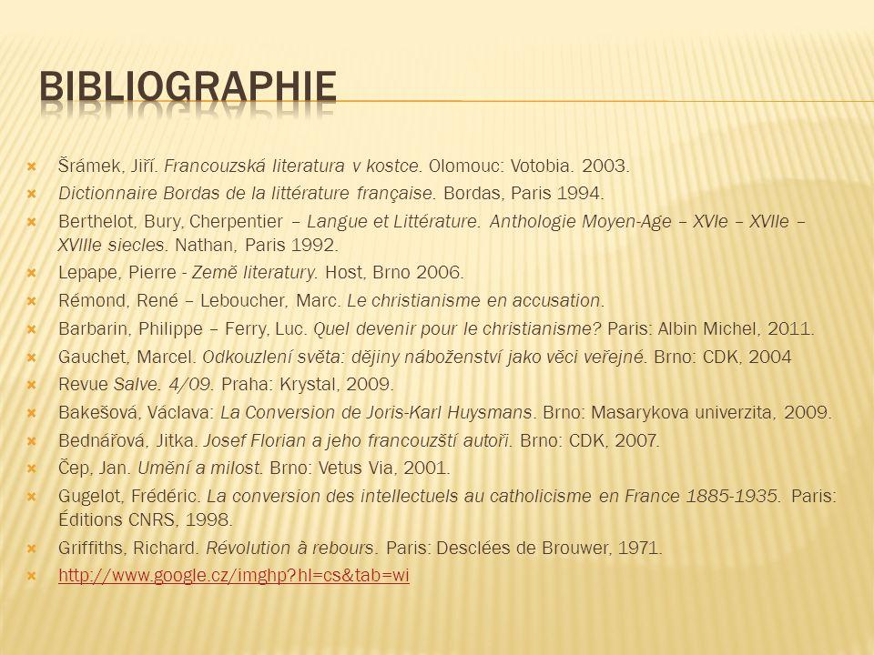  Šrámek, Jiří. Francouzská literatura v kostce. Olomouc: Votobia. 2003.  Dictionnaire Bordas de la littérature française. Bordas, Paris 1994.  Bert