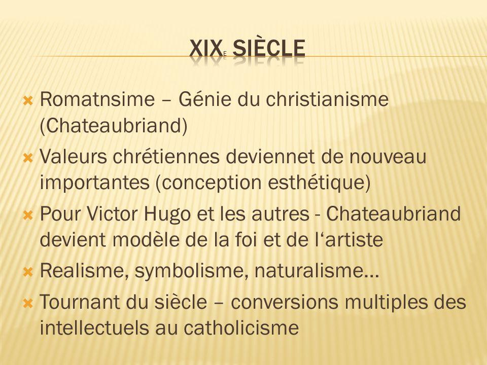  Romatnsime – Génie du christianisme (Chateaubriand)  Valeurs chrétiennes deviennet de nouveau importantes (conception esthétique)  Pour Victor Hug