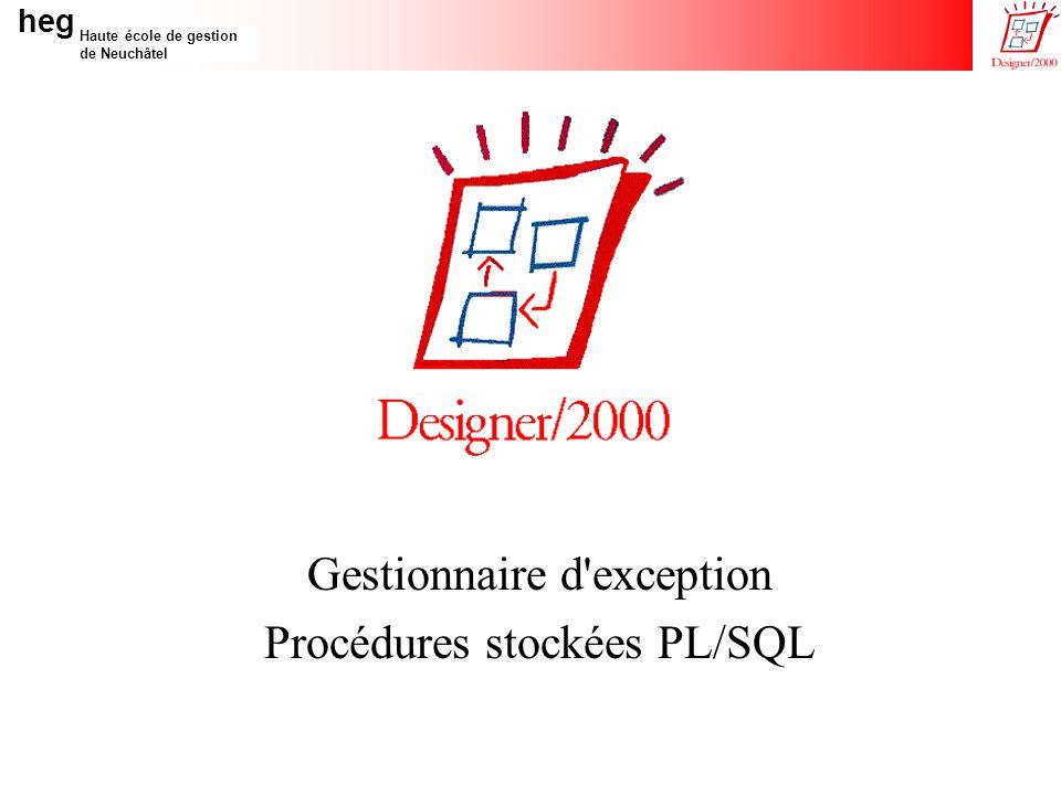 heg Haute école de gestion de Neuchâtel Gestionnaire d exception Procédures stockées PL/SQL