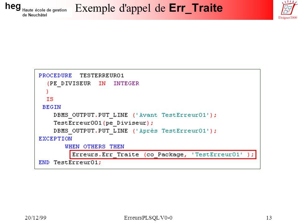 heg Haute école de gestion de Neuchâtel 20/12/99ErreursPLSQL V0-013 Exemple d appel de Err_Traite