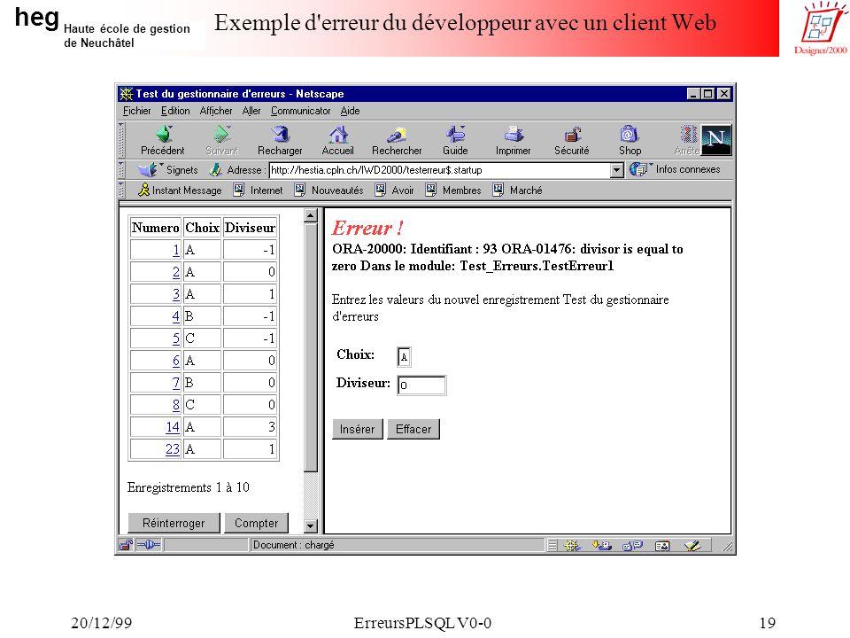 heg Haute école de gestion de Neuchâtel 20/12/99ErreursPLSQL V0-019 Exemple d erreur du développeur avec un client Web