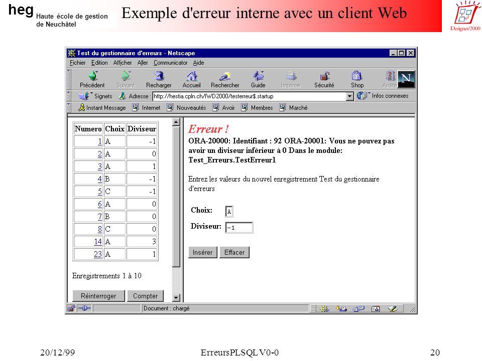 heg Haute école de gestion de Neuchâtel 20/12/99ErreursPLSQL V0-020 Exemple d erreur interne avec un client Web