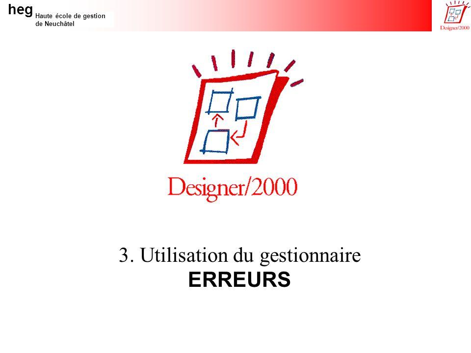 heg Haute école de gestion de Neuchâtel 3. Utilisation du gestionnaire ERREURS