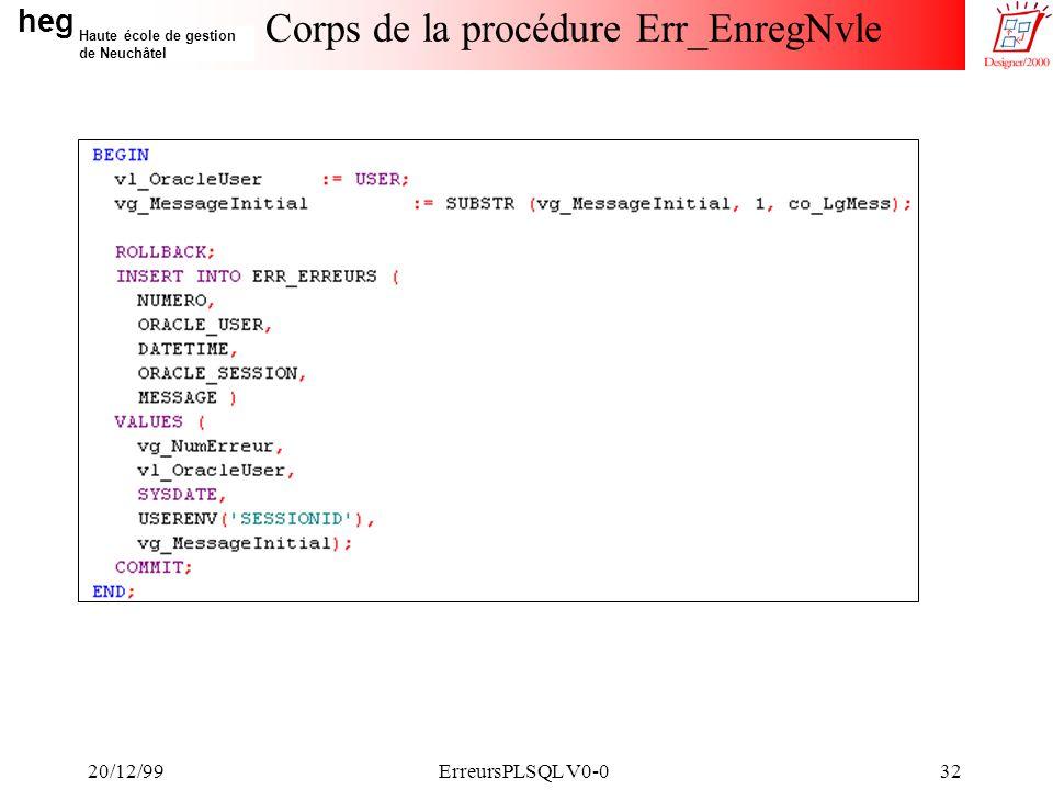 heg Haute école de gestion de Neuchâtel 20/12/99ErreursPLSQL V0-032 Corps de la procédure Err_EnregNvle