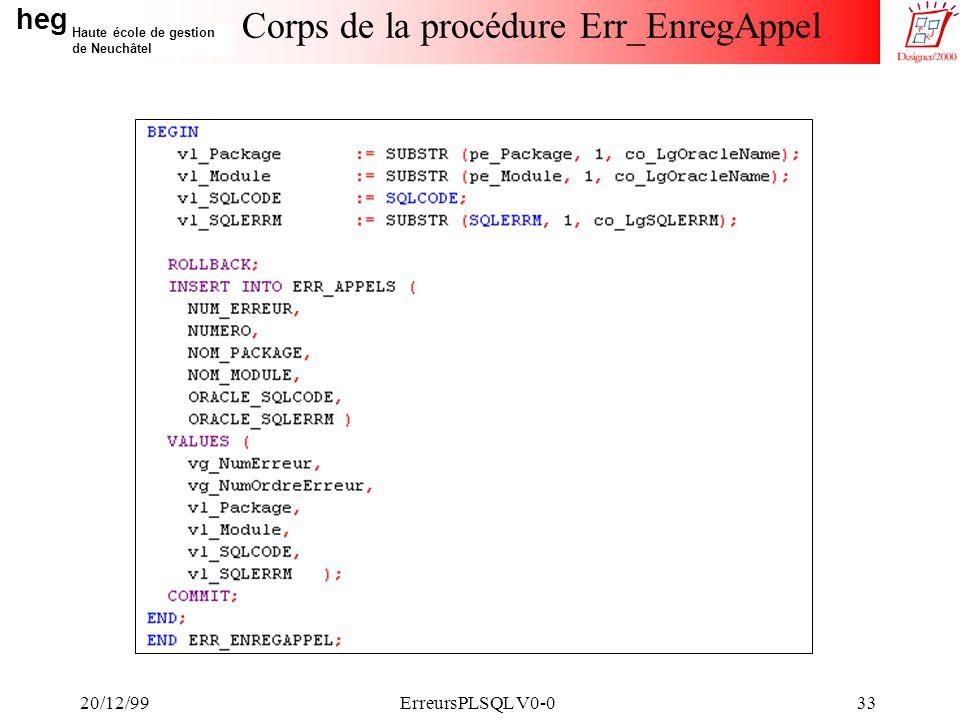 heg Haute école de gestion de Neuchâtel 20/12/99ErreursPLSQL V0-033 Corps de la procédure Err_EnregAppel