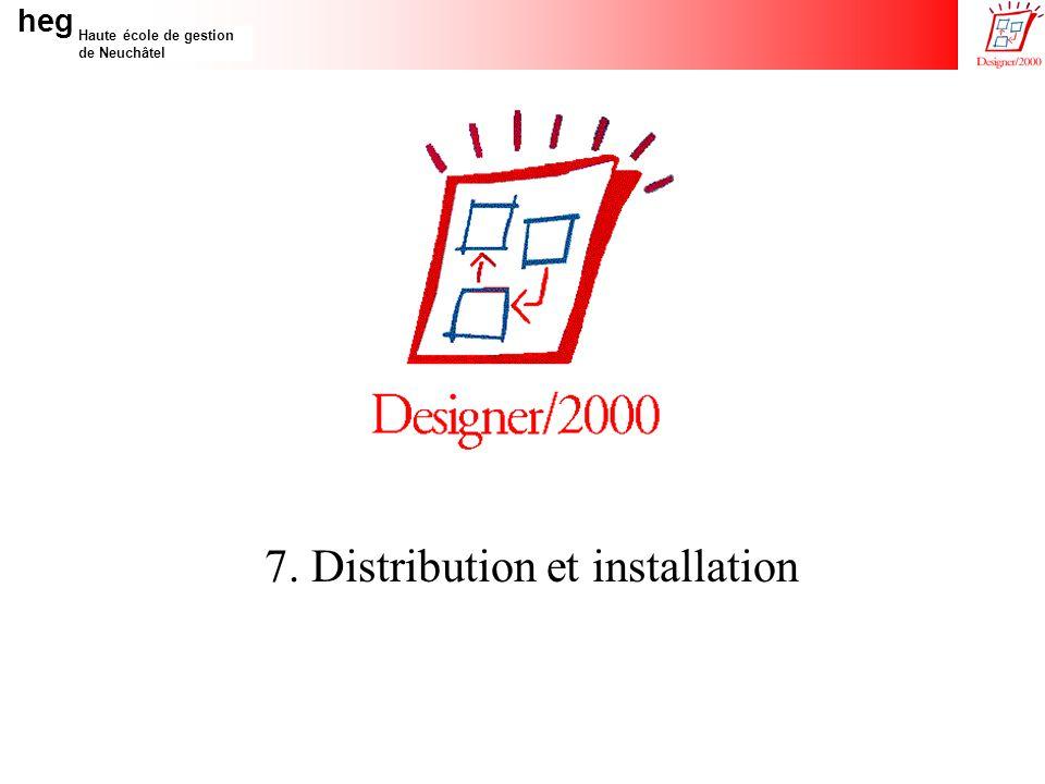 heg Haute école de gestion de Neuchâtel 7. Distribution et installation