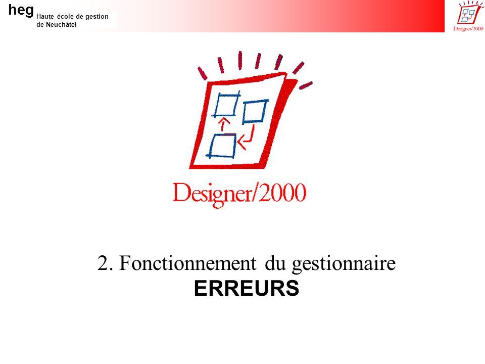 heg Haute école de gestion de Neuchâtel 2. Fonctionnement du gestionnaire ERREURS