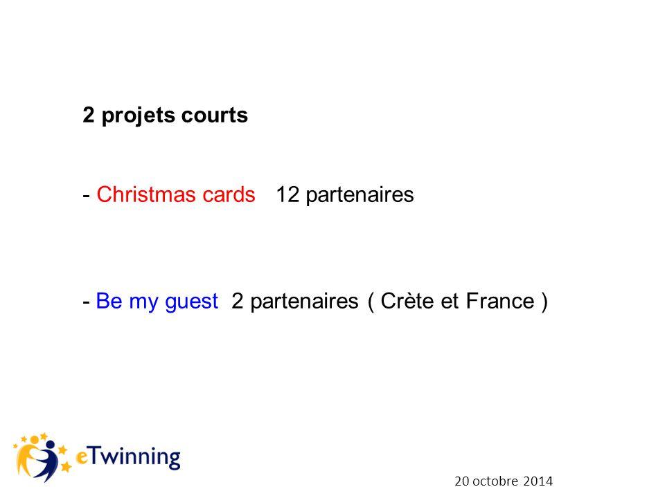 20 octobre 2014 2 projets courts - Christmas cards 12 partenaires - Be my guest 2 partenaires ( Crète et France )