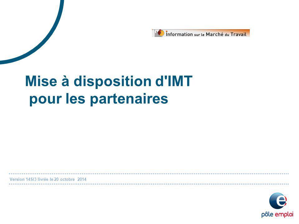 Version 14SI3 livrée le 20 octobre 2014 Mise à disposition d IMT pour les partenaires