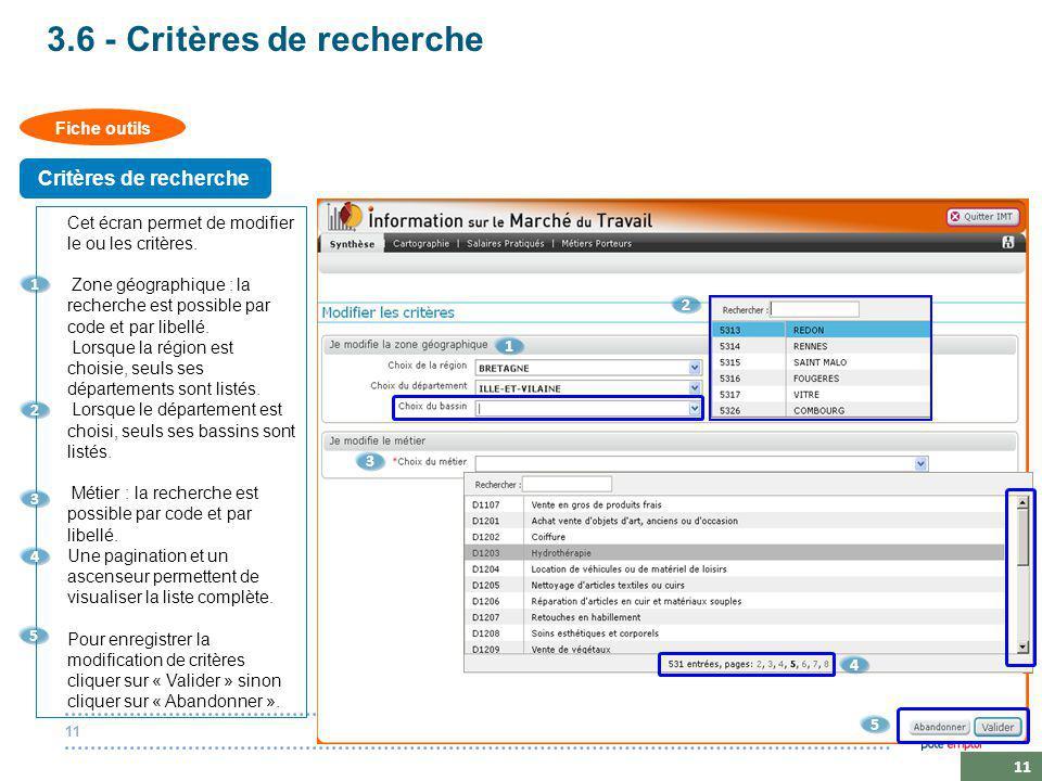 20 octobre 201411 3.6 - Critères de recherche Cet écran permet de modifier le ou les critères.