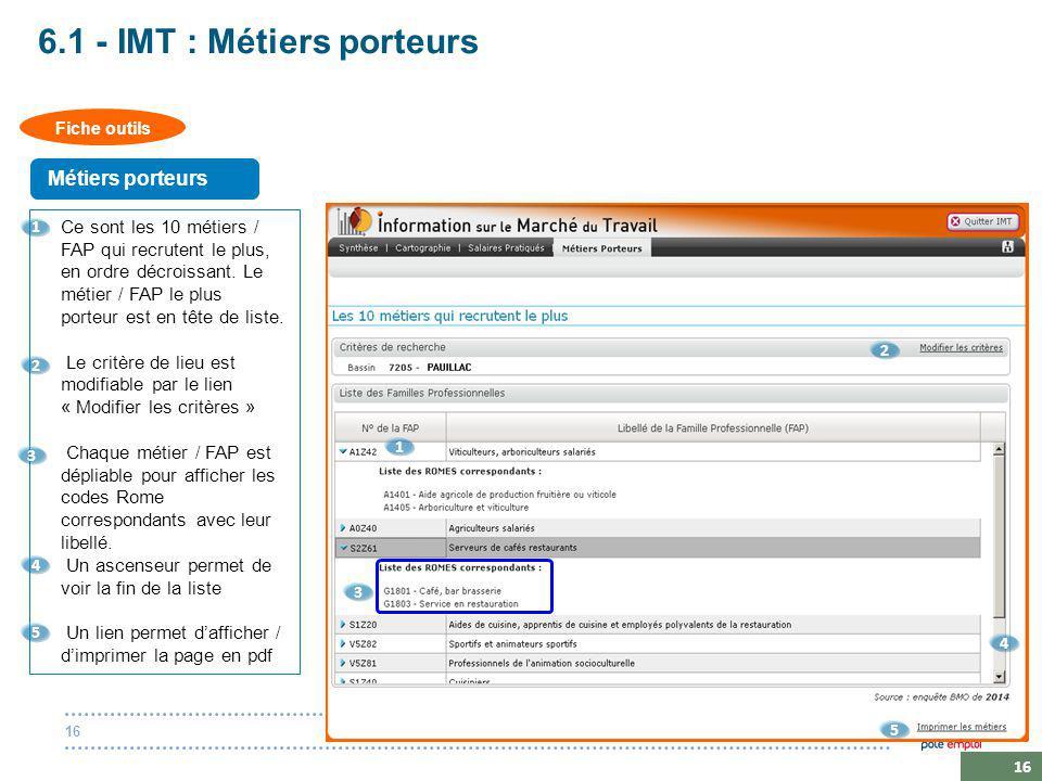 20 octobre 201416 6.1 - IMT : Métiers porteurs Ce sont les 10 métiers / FAP qui recrutent le plus, en ordre décroissant.