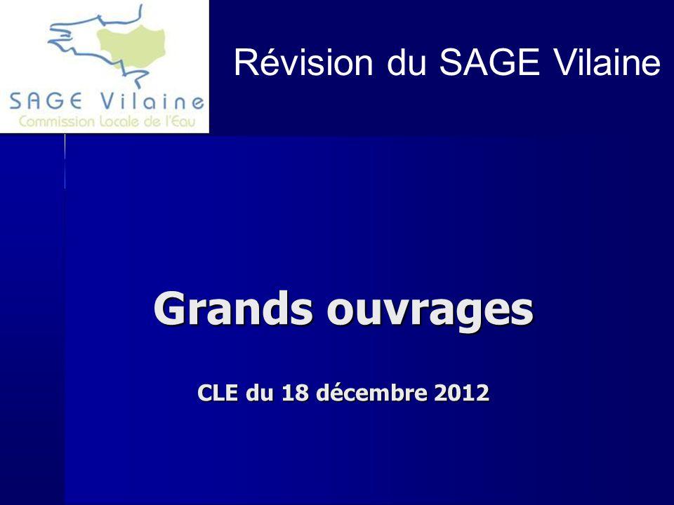 Grands ouvrages CLE du 18 décembre 2012 Révision du SAGE Vilaine