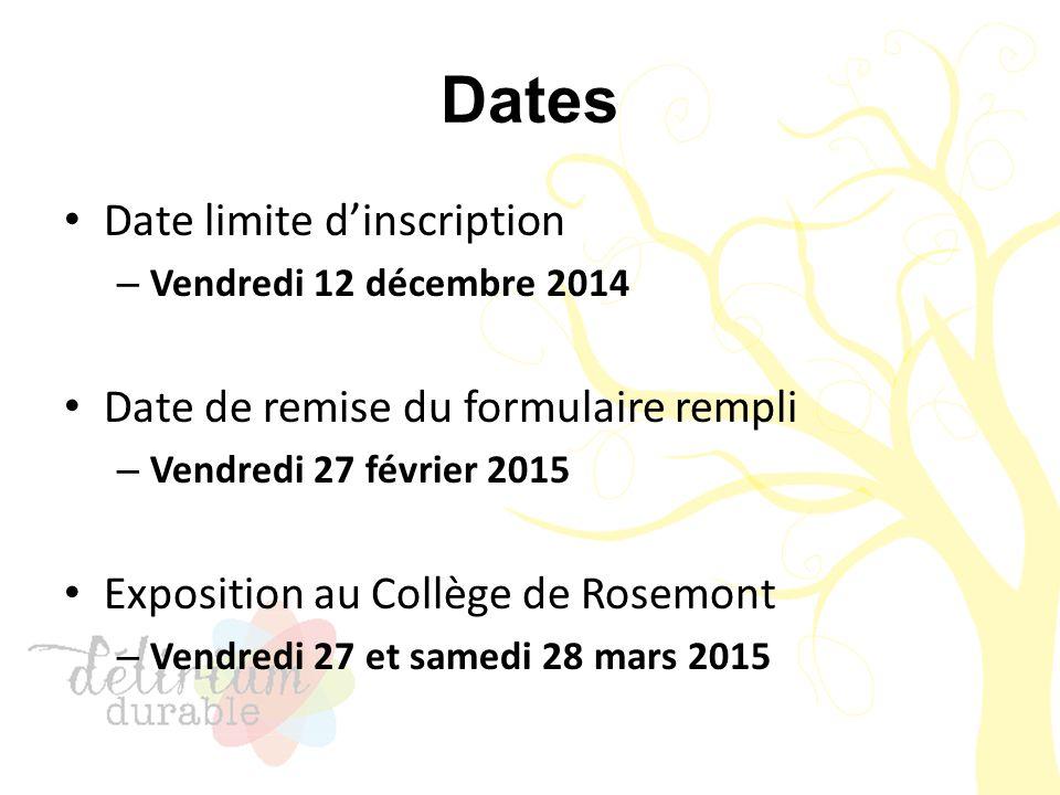 Dates Date limite d'inscription – Vendredi 12 décembre 2014 Date de remise du formulaire rempli – Vendredi 27 février 2015 Exposition au Collège de Ro