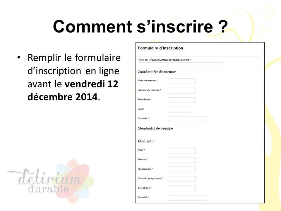 Comment s'inscrire ? Remplir le formulaire d'inscription en ligne avant le vendredi 12 décembre 2014.