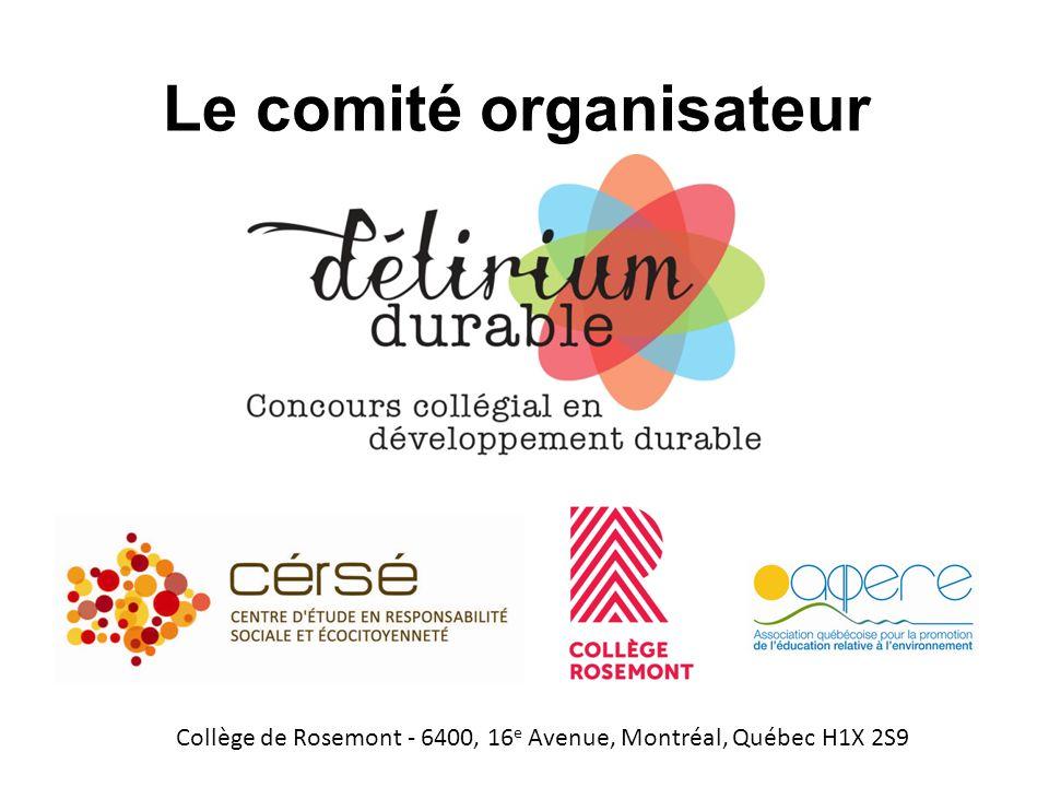 Le comité organisateur Collège de Rosemont - 6400, 16 e Avenue, Montréal, Québec H1X 2S9