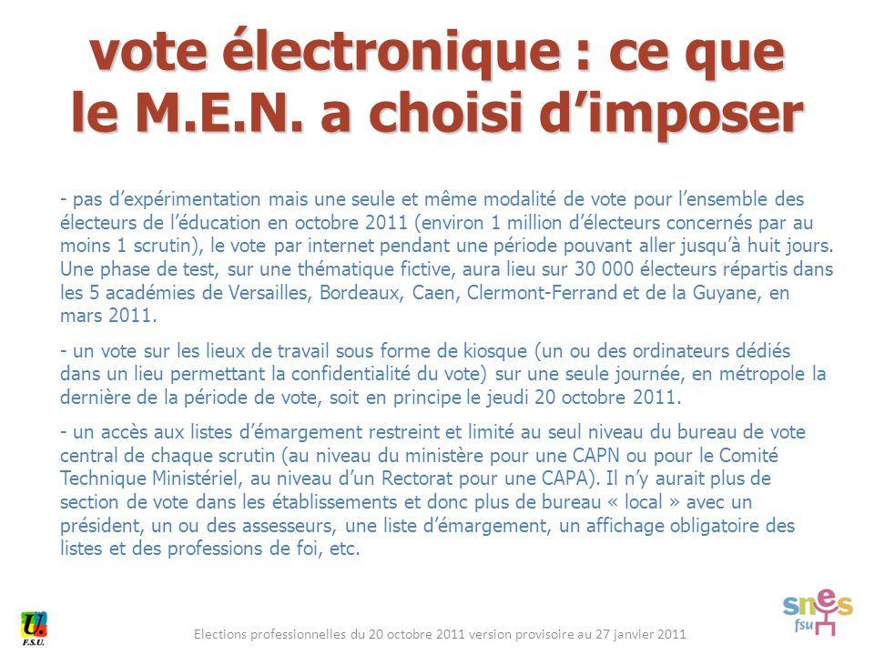 Elections professionnelles du 20 octobre 2011 version provisoire au 27 janvier 2011 - pas d'expérimentation mais une seule et même modalité de vote pour l'ensemble des électeurs de l'éducation en octobre 2011 (environ 1 million d'électeurs concernés par au moins 1 scrutin), le vote par internet pendant une période pouvant aller jusqu'à huit jours.