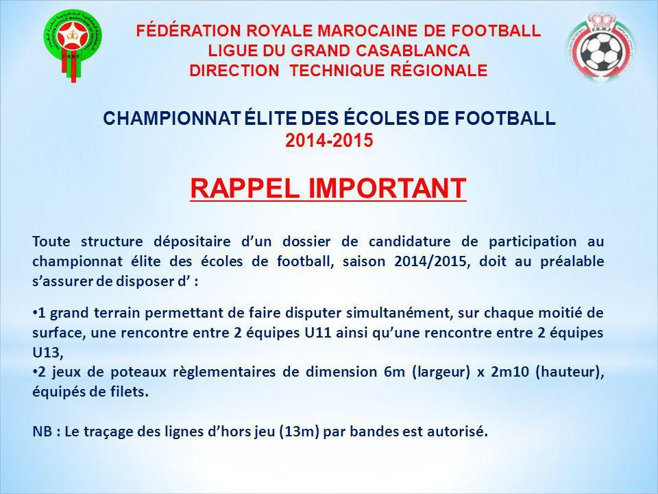 RAPPEL IMPORTANT Toute structure dépositaire d'un dossier de candidature de participation au championnat élite des écoles de football, saison 2014/201