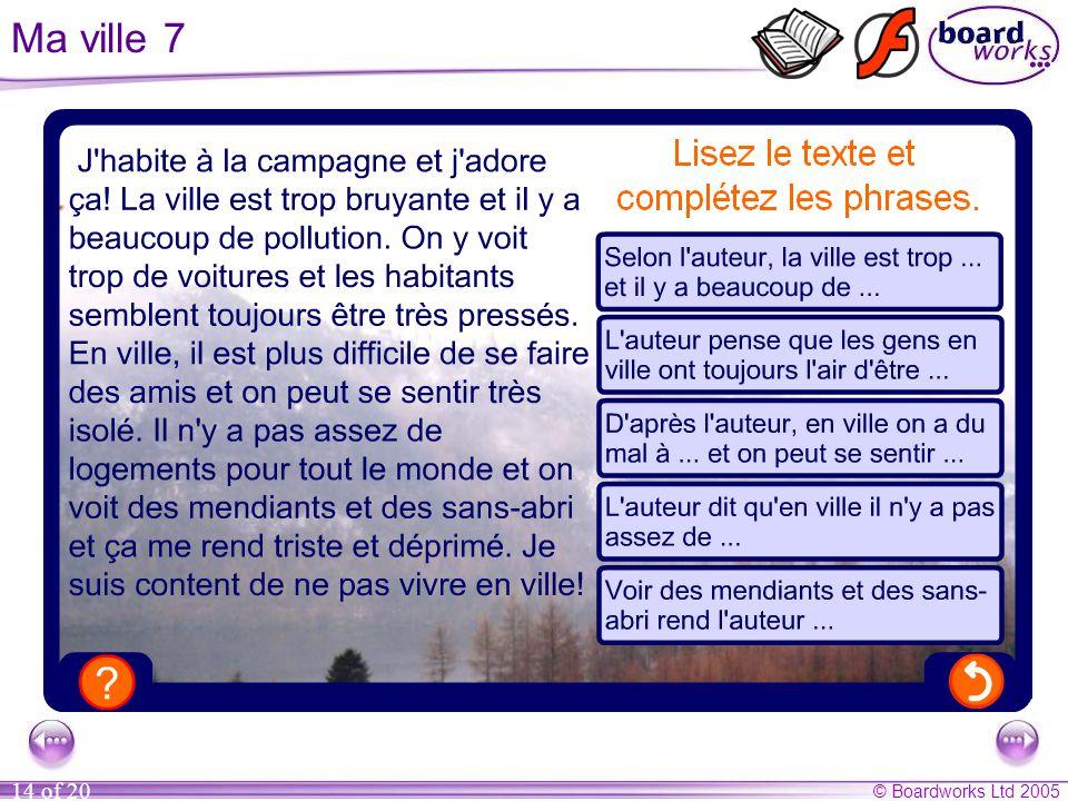 © Boardworks Ltd 2005 14 of 20 Ma ville 7
