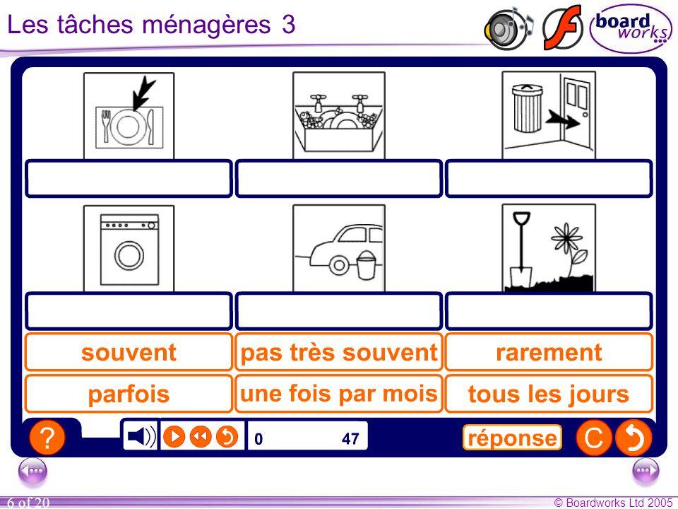 © Boardworks Ltd 2005 6 of 20 Les tâches ménagères 3