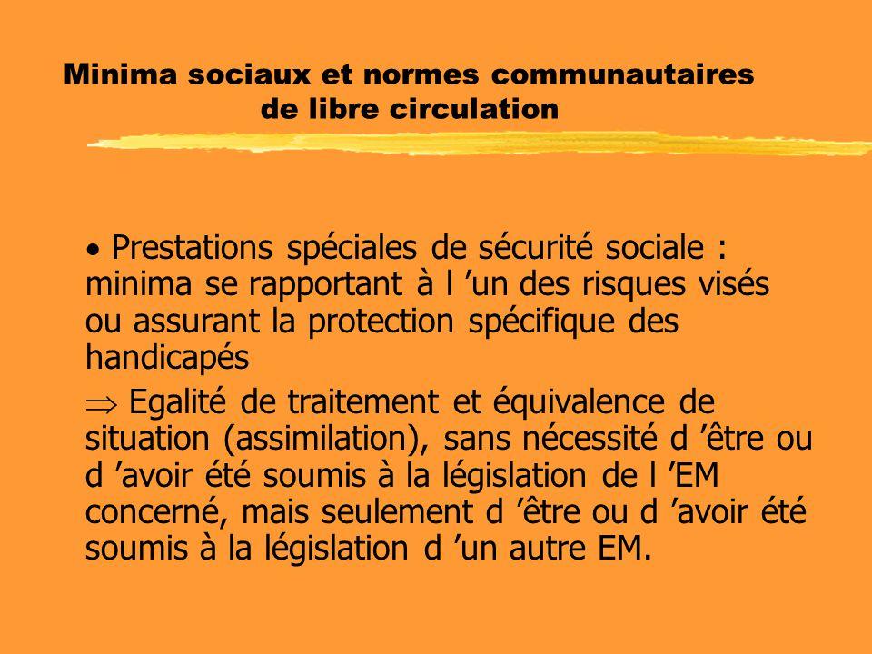 Minima sociaux et normes communautaires de libre circulation  Prestations spéciales de sécurité sociale : minima se rapportant à l 'un des risques vi