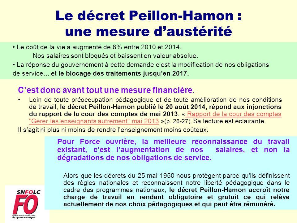 Le décret Peillon-Hamon : une mesure d'austérité C'est donc avant tout une mesure financière. Loin de toute préoccupation pédagogique et de toute amél