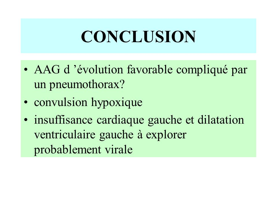 AAG d 'évolution favorable compliqué par un pneumothorax.