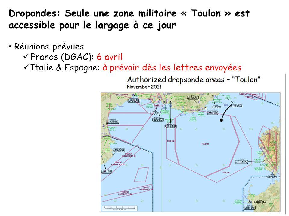 Dropondes: Seule une zone militaire « Toulon » est accessible pour le largage à ce jour Réunions prévues France (DGAC): 6 avril Italie & Espagne: à prévoir dès les lettres envoyées