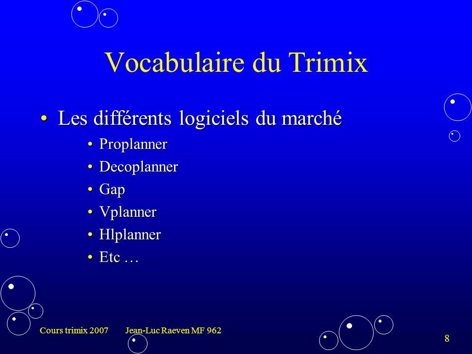 8 Cours trimix 2007 Jean-Luc Raeven MF 962 Les différents logiciels du marchéLes différents logiciels du marché ProplannerProplanner DecoplannerDecopl