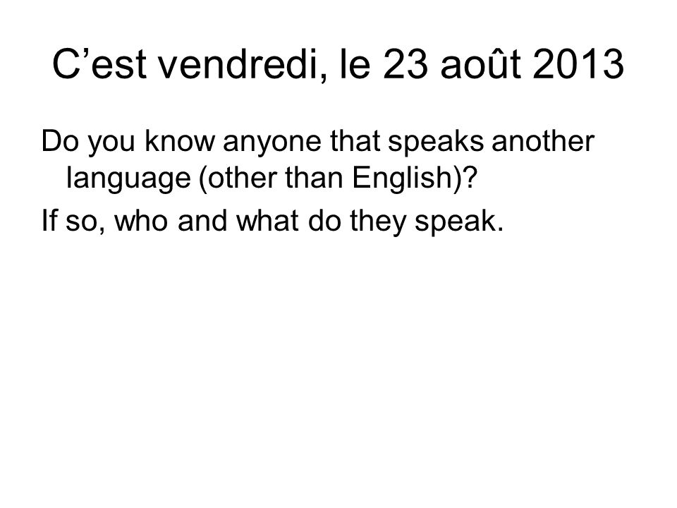 Do you know anyone that speaks another language (other than English).