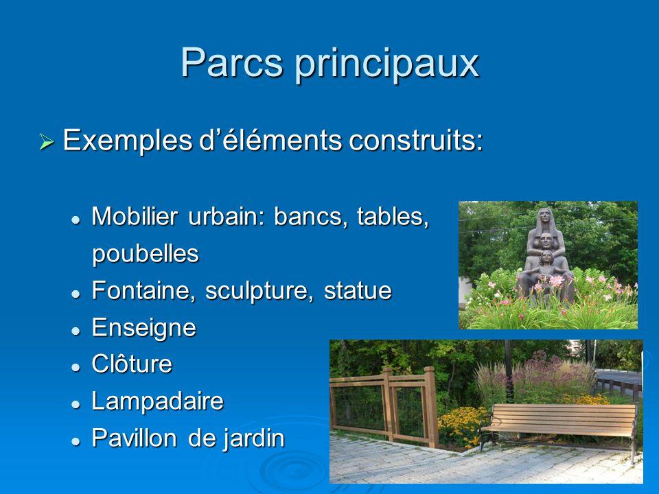 Parcs principaux  Exemples d'éléments construits: Mobilier urbain: bancs, tables, Mobilier urbain: bancs, tables, poubelles poubelles Fontaine, sculp