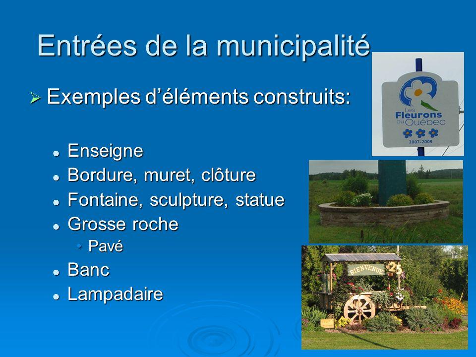 Entrées de la municipalité  Exemples d'éléments construits: Enseigne Enseigne Bordure, muret, clôture Bordure, muret, clôture Fontaine, sculpture, st