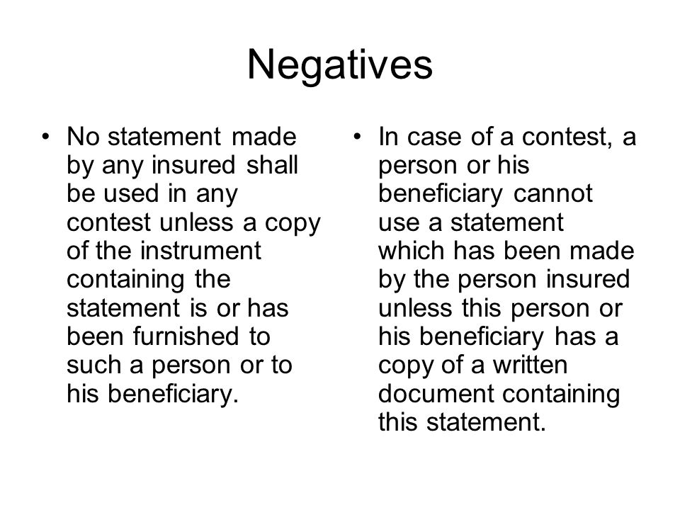 Negatives No statement made by any insured shall be used in any contest unless a copy of the instrument containing the statement is or has been furnished to such a person or to his beneficiary.