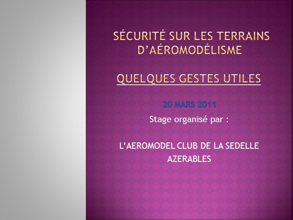 Stage organisé par : L'AEROMODEL CLUB DE LA SEDELLE AZERABLES