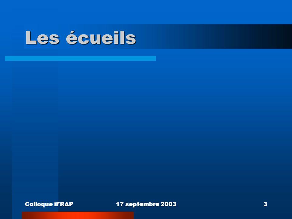 Colloque iFRAP17 septembre 20033 Les écueils