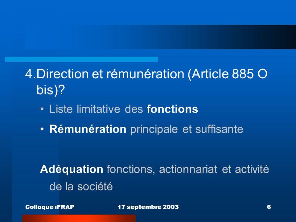 Colloque iFRAP17 septembre 20036 4.Direction et rémunération (Article 885 O bis)? Liste limitative des fonctions Rémunération principale et suffisante