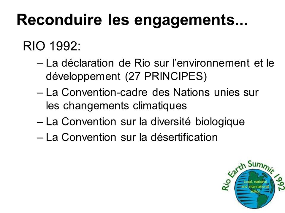Reconduire les engagements...