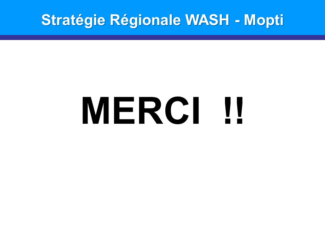 Introduction Stratégie Régionale WASH - Mopti MERCI !!