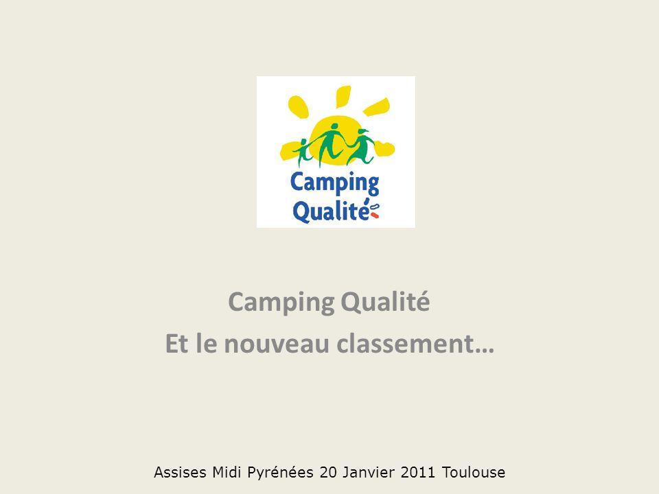 Camping Qualité Et le nouveau classement… Assises Midi Pyrénées 20 Janvier 2011 Toulouse
