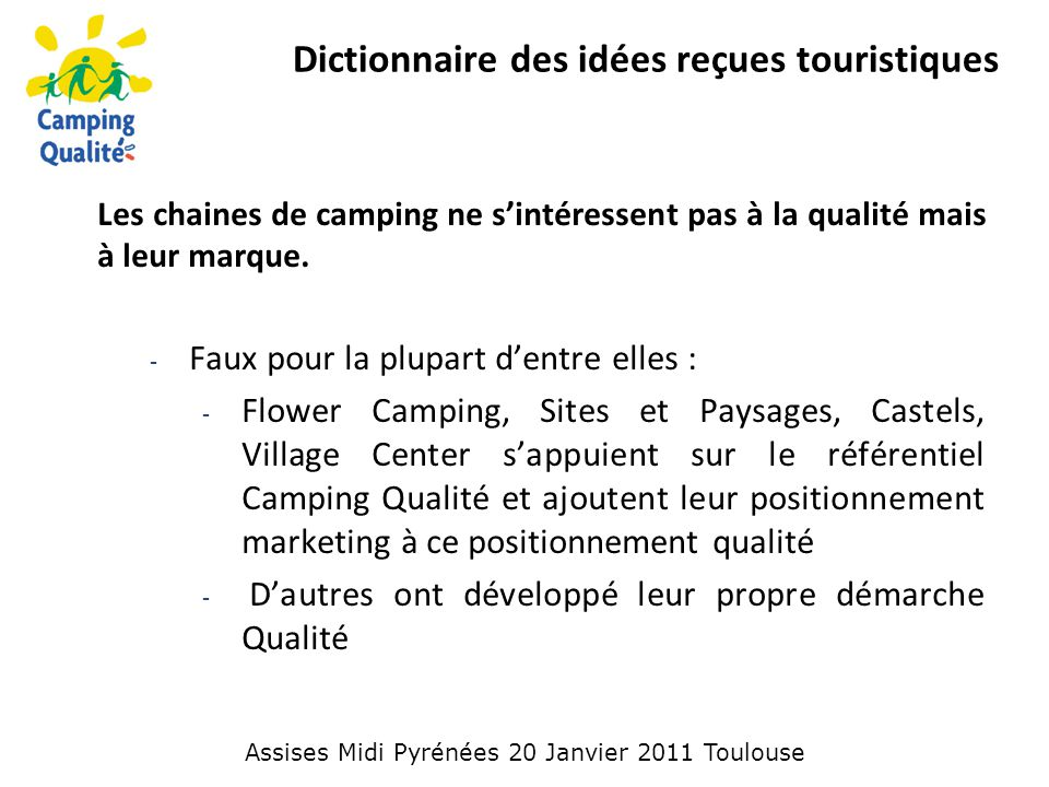Dictionnaire des idées reçues touristiques Les chaines de camping ne s'intéressent pas à la qualité mais à leur marque.