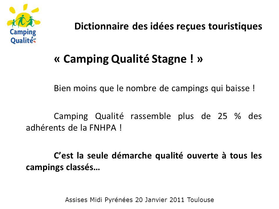 « Camping Qualité Stagne . » Bien moins que le nombre de campings qui baisse .