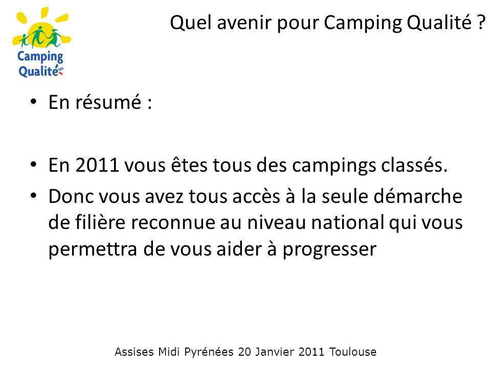 Quel avenir pour Camping Qualité . En résumé : En 2011 vous êtes tous des campings classés.