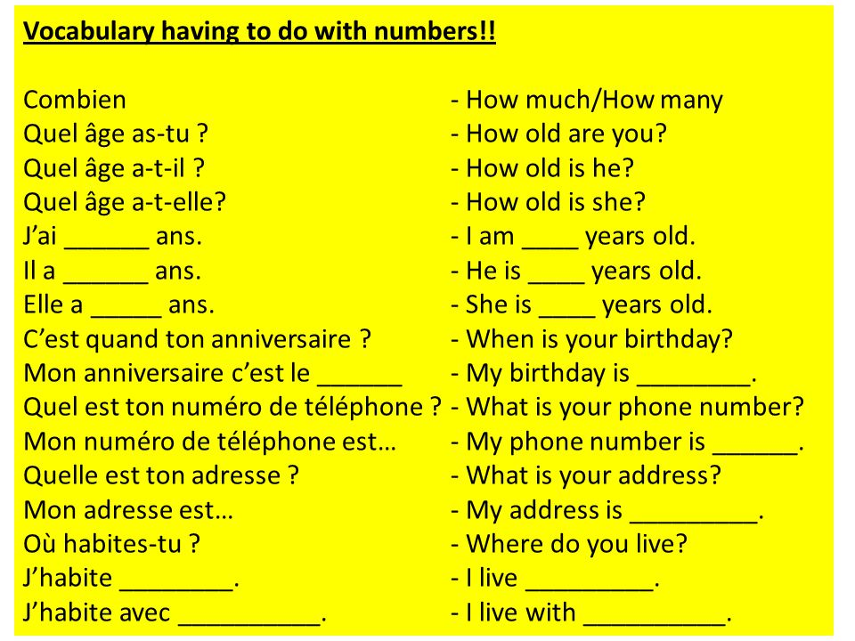 Vocabulary having to do with numbers!! Combien - How much/How many Quel âge as-tu ?- How old are you? Quel âge a-t-il ?- How old is he? Quel âge a-t-e