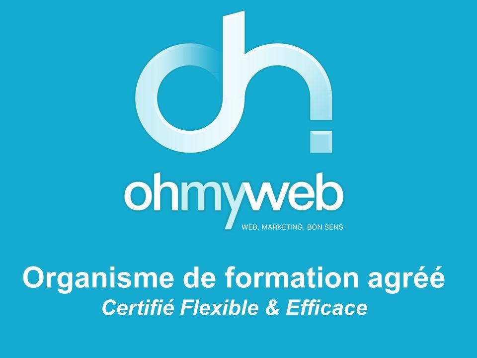 Organisme de formation agréé Certifié Flexible & Efficace